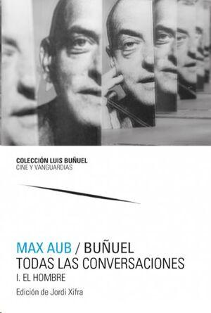 MAX AUB / BUÑUEL. TODAS LAS CONVERSACIONES (2 VOLS.)
