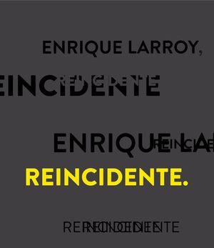 ENRIQUE LARROY, REINCIDENTE
