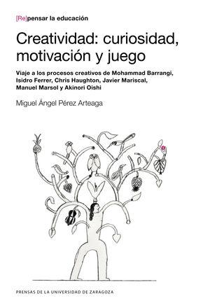 CREATIVIDAD: CURIOSIDAD, MOTIVACIÓN Y JUEGO