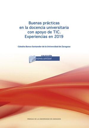 BUENAS PRÁCTICAS EN LA DOCENCIA UNIVERSITARIA CON APOYO DE TIC. EXPERIENCIAS EN 2019
