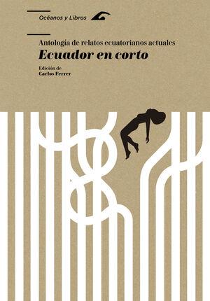 ECUADOR EN CORTO, ANTOLOGÍA DE RELATOS ECUATORIANOS ACTUALES
