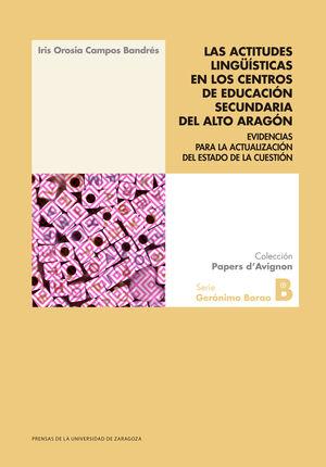 LAS ACTITUDES LINGÜÍSTICAS EN LOS CENTROS DE EDUCACIÓN SECUNDARIA DEL ALTO ARAGÓN