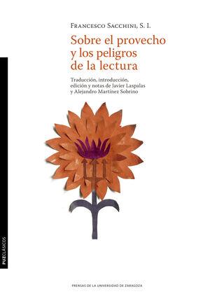 SOBRE EL PROVECHO Y LOS PELIGROS DE LA LECTURA