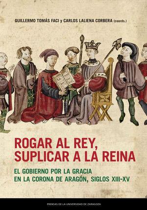 ROGAR AL REY, SUPLICAR A LA REINA