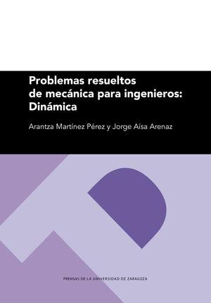 PROBLEMAS RESUELTOS DE MECÁNICA PARA INGENIEROS: DINÁMICA