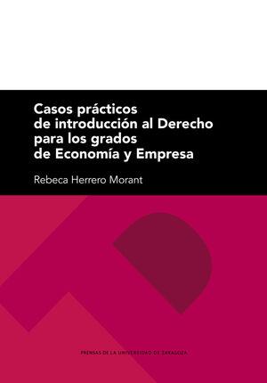 CASOS PRÁCTICOS DE INTRODUCCIÓN AL DERECHO PARA LOS GRADOS DE ECONOMÍA Y EMPRESA