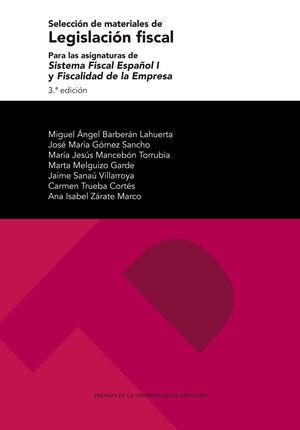 SELECCIÓN DE MATERIALES DE LEGISLACIÓN FISCAL PARA LAS ASIGNATURAS DE SISTEMA FISCAL ESPAÑOL I Y FISCALIDAD DE LA EMPRESA