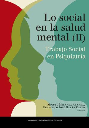 LO SOCIAL EN SALUD MENTAL. TRABAJO SOCIAL EN PSIQUIATRÍA. VOLUMEN II