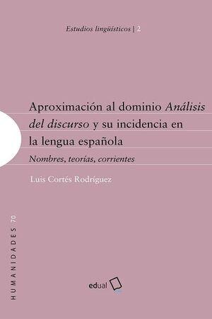 APROXIMACIÓN AL DOMINIO ANÁLISIS DEL DISCURSO Y SU INCIDENCIA EN LA LENGUA ESPAÑOLA