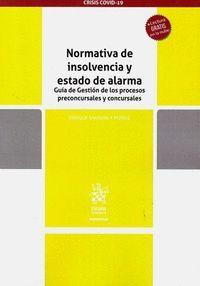 NORMATIVA DE INSOLVENCIA Y ESTADO DE ALARMA GUÍA DE GESTIÓN DE LOS PROCESOS PRECONCURSALES Y CONCURSALES