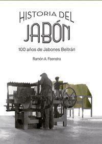 HISTORIA DEL JABÓN. 100 AÑOS DE JABONES BELTRÁN