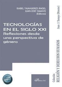 TECNOLOGÍAS EN EL SIGLO XXI. REFLEXIONES DESDE UNA PERSPECTIVA DE GÉNERO