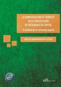 LA SIMPLIFICACIÓN DE TRÁMITES EN LA CONSTITUCIÓN DE SOCIEDADES DE CAPITAL: EL MODELO DE LA SOCIEDAD EXPRÉS