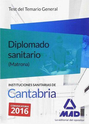 DIPLOMADOS SANITARIOS (MATRONAS) DE LAS INSTITUCIONES SANITARIAS DE CANTABRIA. TEST DEL TEMARIO GENERAL