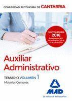 AUXILIAR ADMINISTRATIVO DE LA COMUNIDAD AUTÓNOMA DE CANTABRIA. TEMARIO MATERIAS COMUNES VOLUMEN 1