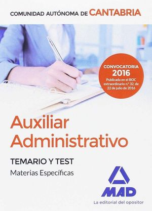 AUXILIAR ADMINISTRATIVO DE LA COMUNIDAD AUTÓNOMA DE CANTABRIA. TEMARIO Y TEST MATERIAS ESPECÍFICAS