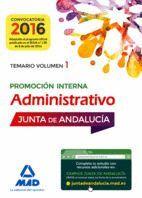 ADMINISTRATIVOS DE LA JUNTA DE ANDALUCÍA PROMOCIÓN INTERNA. TEMARIO VOLUMEN 1