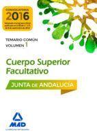 CUERPOS SUPERIORES FACULTATIVOS DE LA JUNTA DE ANDALUCÍA. TEMARIO COMÚN VOLUMEN 1