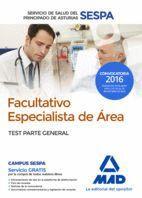 FACULTATIVOS ESPECIALISTAS DE ÁREA DEL SERVICIO DE SALUD DEL PRINCIPADO DE ASTURIAS. TEST PARTE GENERAL