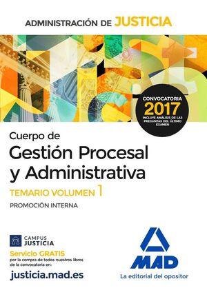 CUERPO DE GESTIÓN PROCESAL Y ADMINISTRATIVA DE LA ADMINISTRACIÓN DE JUSTICIA (PROMOCIÓN INTERNA). TEMARIO VOLUMEN 1