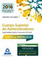 CUERPO SUPERIOR DE ADMINISTRADORES [ESPECIALIDAD GESTIÓN FINANCIERA (A1 1200)] DE LA JUNTA DE ANDALUCÍA. TEMARIO VOLUMEN 1