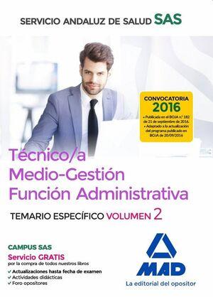 TÉCNICO/A MEDIO-GESTIÓN FUNCIÓN ADMINISTRATIVA DEL SAS OPCIÓN ADMINISTRACIÓN GENERAL. TEMARIO ESPECÍFICO VOLUMEN 2