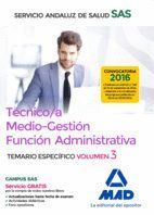 TÉCNICO/A MEDIO-GESTIÓN FUNCIÓN ADMINISTRATIVA DEL SAS OPCIÓN ADMINISTRACIÓN GENERAL. TEMARIO ESPECÍFICO VOLUMEN 3