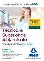 TÉCNICO/A SUPERIOR DE ALOJAMIENTO DEL SERVICIO ANDALUZ DE SALUD. TEMARIO  ESPECÍFICO VOLUMEN 1