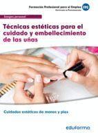 MF0357 TÉCNICAS ESTÉTICAS PARA EL CUIDADO Y EMBELLECIMIENTO DE LAS UÑAS