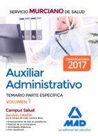 AUXILIAR ADMINISTRATIVO DEL SERVICIO MURCIANO DE SALUD. TEMARIO PARTE ESPECÍFICA VOLUMEN 1