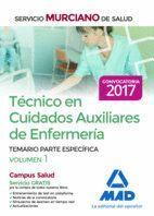TÉCNICO EN CUIDADOS AUXILIARES DE ENFERMERÍA DEL SERVICIO MURCIANO DE SALUD. TEMARIO  PARTE ESPECÍFICA VOLUMEN 1