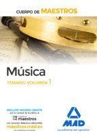 CUERPO DE MAESTROS MÚSICA. TEMARIO VOLUMEN 1