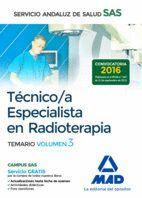 TÉCNICO/A ESPECIALISTA EN RADIOTERAPIA DEL SERVICIO ANDALUZ DE SALUD. TEMARIO ESPECÍFICO VOLUMEN 3