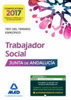 TRABAJADORES SOCIALES DE LA JUNTA DE ANDALUCÍA. TEST DEL TEMARIO ESPECÍFICO