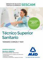 TÉCNICO SUPERIOR SANITARIO DEL SERVICIO DE SALUD DE CASTILLA-LA MANCHA (SESCAM). TEMARIO COMÚN Y TEST
