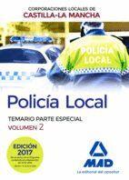 POLICÍA LOCAL DE CASTILLA-LA MANCHA. TEMARIO. PARTE ESPECIAL. VOLUMEN 2