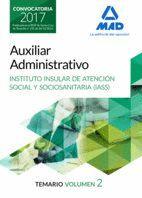 AUXILIAR ADMINISTRATIVO DEL INSTITUTO INSULAR DE ATENCIÓN SOCIAL Y SOCIOSANITARIA. TEMARIO VOLUMEN 2