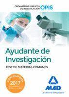 AYUDANTES DE INVESTIGACIÓN DE LOS ORGANISMOS PÚBLICOS DE INVESTIGACIÓN. TEST DEL TEMARIO DE MATERIAS COMUNES