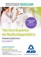 TÉCNICO SUPERIOR DE RADIODIAGNÓSTICO DEL SERVICIO DE SALUD DE CASTILLA-LA MANCHA (SESCAM). TEMARIO ESPECÍFICO VOLUMEN 3