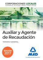 AUXILIARES Y AGENTES DE RECAUDACIÓN DE CORPORACIONES LOCALES. TEMARIO GENERAL