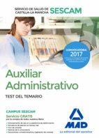 AUXILIAR ADMINISTRATIVO DEL SERVICIO DE SALUD DE CASTILLA-LA MANCHA (SESCAM). TEST DEL TEMARIO