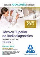 TÉCNICO SUPERIOR DE RADIODIAGNÓSTICO DEL SERVICIO ARAGONÉS DE SALUD. TEMARIO PARTE ESPECÍFICA VOLUMEN 1