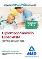 DIPLOMADO SANITARIO ESPECIALISTA DEL SERVICIO ARAGONÉS DE SALUD. TEMARIO COMÚN Y TEST