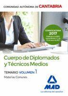 CUERPO DE DIPLOMADOS Y TÉCNICOS MEDIOS DE LA ADMINISTRACIÓN DE LA COMUNIDAD AUTÓNOMA DE CANTABRIA. TEMARIO DE MATERIAS COMUNES VOLUMEN 1