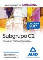 SUBGRUPO C2 DEL AYUNTAMIENTO DE CARTAGENA. TEMARIO Y TEST PARTE GENERAL