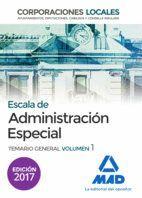 ESCALA DE ADMINISTRACIÓN ESPECIAL. CORPORACIONES LOCALES. TEMARIO GENERAL VOLUMEN 1