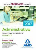 ADMINISTRATIVO DEL SERVICIO MURCIANO DE SALUD. TEMARIO PARTE ESPECÍFICA VOLUMEN 2