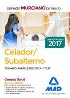 CELADOR/SUBALTERNO DEL SERVICIO MURCIANO DE SALUD. TEMARIO PARTE ESPECÍFICA Y TEST