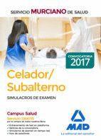 CELADOR/SUBALTERNO DEL SERVICIO MURCIANO DE SALUD. SIMULACRO DE EXAMEN