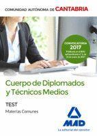 CUERPO DE DIPLOMADOS Y TÉCNICOS MEDIOS DE LA ADMINISTRACIÓN DE LA COMUNIDAD AUTÓNOMA DE CANTABRIA. TEST DE MATERIAS COMUNES